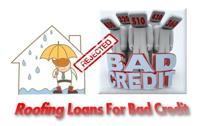 Roofing Loans for bad credit